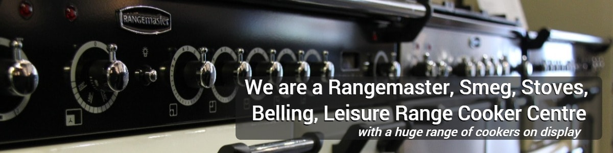 We are a Rangemaster, Smeg, Stoves, Belling, Leisure Range Cooker Centre