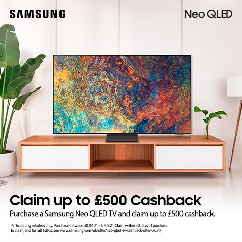 Claim up to £500 Samsung Neo QLED TVs