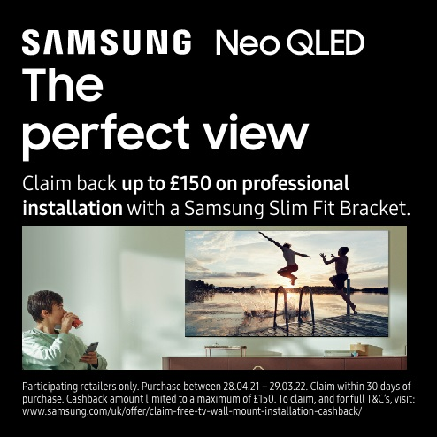 Claim up to £150 on professional installation with a Samsung Slim Fit Bracket
